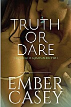 Truth or Dare by Ember Casey