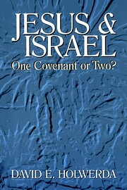 Jesus and Israel: One Covenant or Two? de…