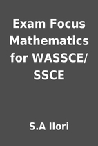 Exam Focus Mathematics for WASSCE/SSCE by…