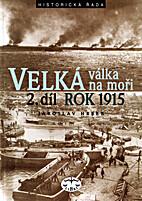 Velká válka na moři : 2. díl : rok 1915…