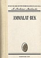 Ammalat-Bek : tõsilugu Kaukasusest :…