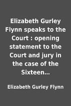 Elizabeth Gurley Flynn speaks to the Court :…
