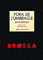 Fora de l'umbracle by Joan Brossa
