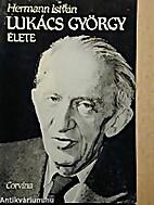 Lukács György élete by István Hermann