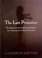 The Last Protector : The Illegal Removal of…