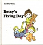 BETSY'S FIXING DAY (Betsy Books) by…