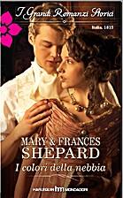 I colori della nebbia by Mary e Frances…