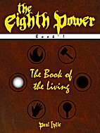 The Book of the Living (The Eighth Power) by…