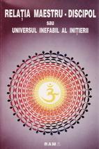 Relatia maestru - discipol sau universul…