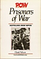 P.O.W. prisoners of war : Australians under…