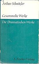 Die dramatischen Werke by Arthur Schnitzler