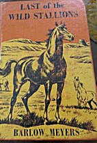 Last of the Wild Stallions by Barlow Meyers