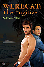 Werecat: The Fugitive by Andrew J. Peters