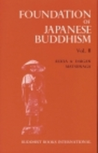 Foundation of Japanese Buddhism, Vol. 2: The…