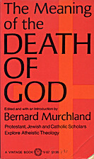 The meaning of the death of God; Protestant,…