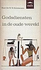 Godsdiensten in de oude wereld by prof. dr.…