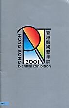 Hong Kong Art Biennial Exhibition 2001 /…