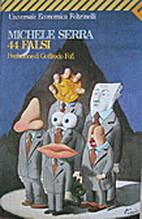 44 falsi by Michele Serra
