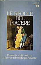 Le regole del piacere: romanzi e scritti…