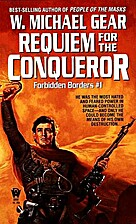 Requiem for the Conqueror by W. Michael Gear