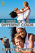 A Kiss of a Different Color by Bettye…
