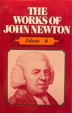 The Works of John Newton: With Memoirs of…