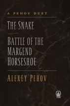 A Pehov Duet: The Snake & Battle of the…