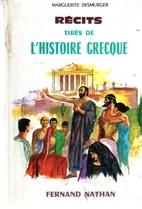 Récits tirés de l'histoire grecque by…