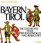 Bayern - Tirol. Die Geschichte einer…