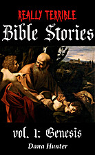 Really Terrible Bible Stories vol. I:…