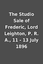 The Studio Sale of Frederic, Lord Leighton,…