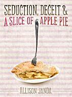 Seduction, Deceit & a Slice of Apple Pie by…