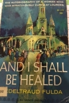 And I Shall be Healed: Autobio. of a Woman…