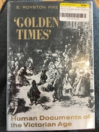 Golden times; human documents of the…