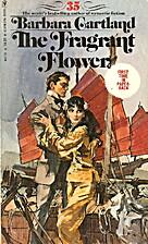 The Fragrant Flower by Barbara Cartland