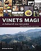 Vinets magi : en kulinarisk resa runt jorden…