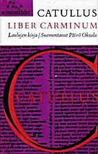 Liber carminum - Laulujen kirja by C.…