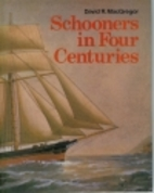 Schooners in Four Centuries by David R.…