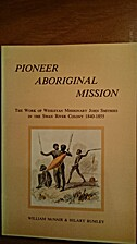Pioneer Aboriginal mission : the work of…