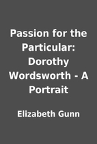 Passion for the Particular: Dorothy…