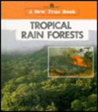 Tropical Rain Forests (New True Books) by…