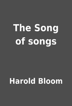 The Song of songs by Harold Bloom
