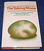 The Talking Stone: An Anthology of Native…