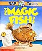 The Magic Fish Rap (Rap Tales) by Bernice…