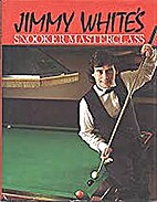 Snooker Masterclass by Jimmy White