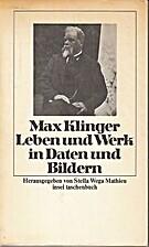 Max Klinger : Leben und Werk in Daten und…