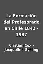 La Formación del Profesorado en Chile…