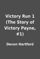 Victory Run 1 (The Story of Victory Payne,…
