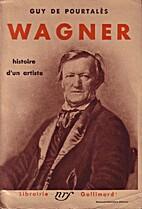 Richard Wagner by Guy de Pourtalès
