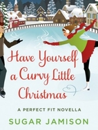 Have Yourself a Curvy Little Christmas: A…